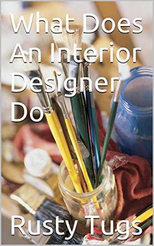 Free Kindle Book : What Does An Interior Designer Do: The mind must be brought into the correct state of mind.