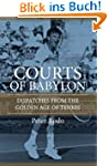 The Courts of Babylon : Dispatches Fr...