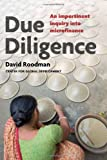 img - for Due Diligence: What Social Investors Should Know About Microfinance by David Malin Roodman (1-Jan-2011) Paperback book / textbook / text book