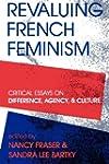Revaluing French Feminism: Critical E...