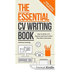 The Essential CV Writing Book: Write a CV Resume and Cover Letter That Wins Interviews (English Edition)