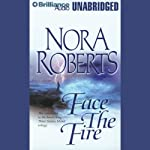 Face the Fire: Three Sisters Island Trilogy, Book 3 (       UNABRIDGED) by Nora Roberts Narrated by Sandra Burr
