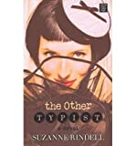 [ THE OTHER TYPIST - LARGE PRINT ] By Rindell, Suzanne ( Author) 2013 [ Library Binding ]