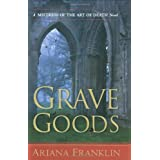 Grave Goods (Mistress of the Art of Death) ~ Ariana Franklin