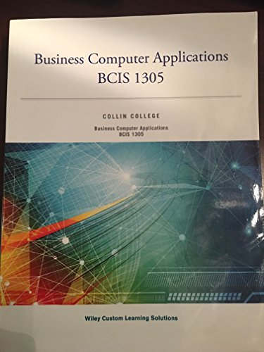 Business Computer Applications 1305 (BCIS 1305 Collin College)