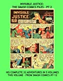 img - for Invisible Justice: The Smash Comics Files - Pt 2: The Invisible Sentinel Of Justice -- All 32 Adventures in 5 Volumes --- This Volume From Issues #7-12 -- All Stories - No Ads book / textbook / text book
