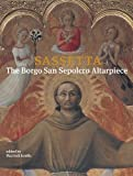 img - for Sassetta: The Borgo San Sepolcro Altarpiece (Villa I Tatti) 2 volume set book / textbook / text book
