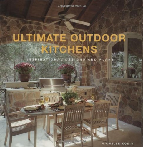 Ultimate Outdoor Kitchens: Inspirational Designs and Plans PDF