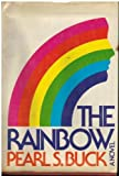 The rainbow;: A novel (0381982734) by Buck, Pearl S