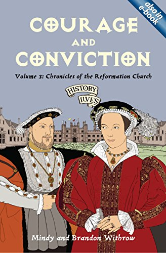 Courage and Conviction: Chronicles of the Reformation Church (History Lives series) PDF