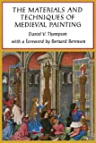 The Materials and Techniques of Medieval Painting (Dover Art Instruction) (0486203271) by Daniel V. Thompson