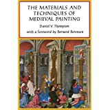 The Materials and Techniques of Medieval Painting (Dover Art Instruction)by Daniel V. Thompson