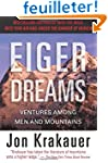 Eiger Dreams: Ventures Among Men and...