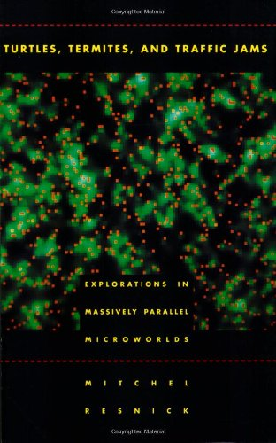 Turtles, termites and traffic jams: explorations in massively parallel microworlds