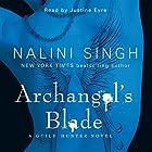Archangel's Blade: Guild Hunter Series, Book 4 Hörbuch von Nalini Singh Gesprochen von: Justine Eyre