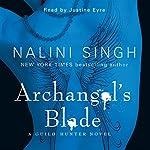 Archangel's Blade: Guild Hunter Series, Book 4 | Nalini Singh