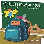 No lleves hadas al cole [Do Not Carry Tales to School] | Paloma Bordons