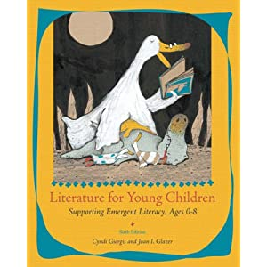 Literature for Young Children: Supporting Emergent Literacy, Ages 0-8 (6th Edition)