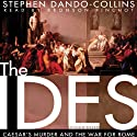 The Ides: Caesar's Murder and the War for Rome (       UNABRIDGED) by Stephen Dando-Collins Narrated by Bronson Pinchot