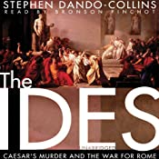 The Ides: Caesar's Murder and the War for Rome | [Stephen Dando-Collins]