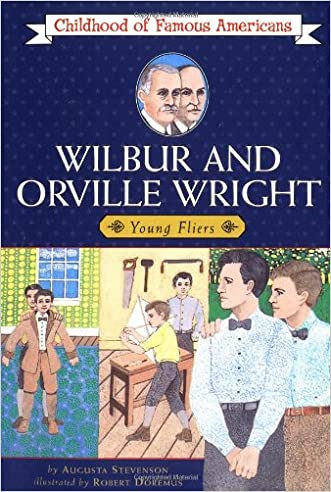 Wilbur and Orville Wright: Young Fliers (Childhood of Famous Americans) written by Augusta Stevenson