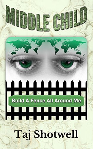 Middle Child: Build A Fence All Around Me by Taj Shotwell ebook deal