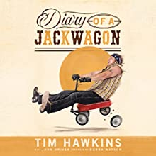 Diary of a Jackwagon (       UNABRIDGED) by Tim Hawkins Narrated by Tim Hawkins