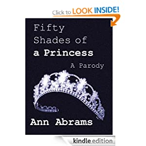 Fifty Shades of a Princess (a parody) (Darker Shades of Grey)