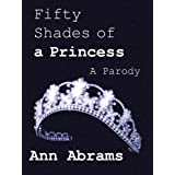 Fifty Shades of a Princess (a parody) (Darker Shades of Grey)