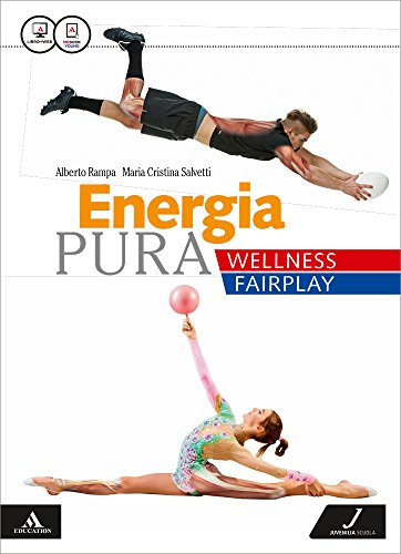 Energia pura. Wellness/fairplay. Vol. unico. Con e-book. Con espansione online. Per le Scuole superiori