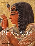 img - for The Pharaoh: Life at Court and On Campaign book / textbook / text book