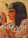 The Pharaoh: Life at Court and on Cam...