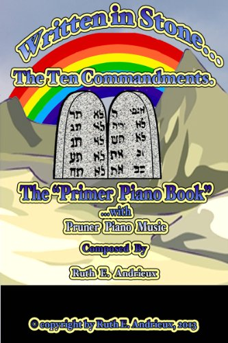 Ruth Andrieux - Written in Stone, The Ten Commandments Primer Piano Songbook