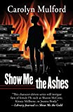 img - for Show Me the Ashes book / textbook / text book