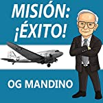 Misión: ¡Éxito! [Mission: Success!] | Og Mandino
