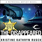 The Disappeared: Retrieval Artist, Book 1 | [Kristine Kathryn Rusch]