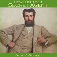 How I Became a Secret Agent (       UNABRIDGED) by A. K. Graves Narrated by Cathy Dobson