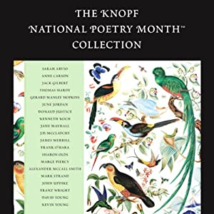 The Knopf National Poetry Month Collection | [Sarah Arvio, Anne Carson, Jack Gilbert]