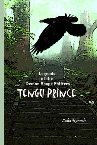 Legands of the Demon Shape Shifters Book One Tengu Prince (Volume 1)