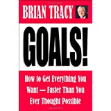 Goals!: How to Get Everything You Want-Faster Than You Ever Thought Possibleby Brian Tracy