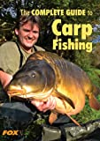 The Fox Complete Guide to Carp Fishing (Fox Guide)