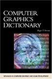 Computer Graphics Dictionary (Advances in Computer Graphics and Game Development Series)