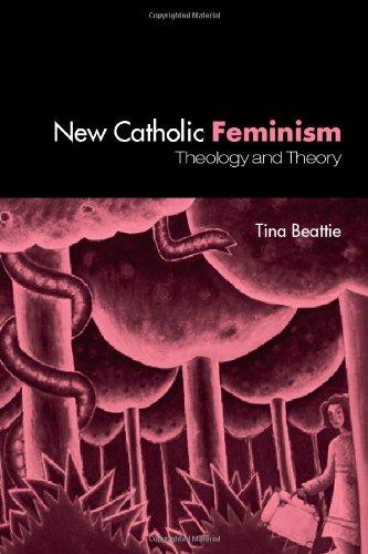 The New Catholic Feminisim: Theology, Gender Theory and Dialogue