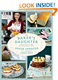 The Baker's Daughter: Timeless recipes from four generations of bakers