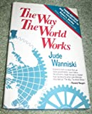 Image of The Way The World Works: How Economies Fail--and Succeed