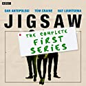 Jigsaw, Complete Series 1 (       UNABRIDGED) by  BBC Narrated by Dan Antopolski, Tom Craine, Nat Luurtsema