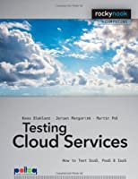 Testing Cloud Services: How to Test SaaS, PaaS & IaaS Front Cover