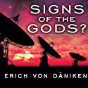 Signs of the Gods? (       UNABRIDGED) by Erich von Daniken Narrated by Peter Berkrot