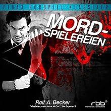 Mordspielereien (       ungekürzt) von Rolf A. Becker Gesprochen von: Lutz Riedel, Jürgen Thormann, Otto Mellies, Irm Hermann