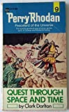 Quest Through Space and Time (Perry Rhodan, 9) (0441659780) by Darlton, Clark